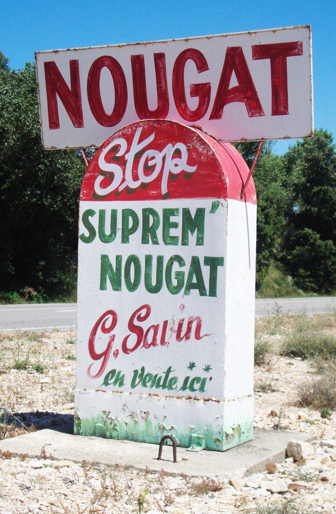 Un appel à la gourmandise sur les bords de la N7 - Nougat de Montélimar